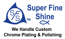 Super Fine Shine Chrome Plating & Polishing